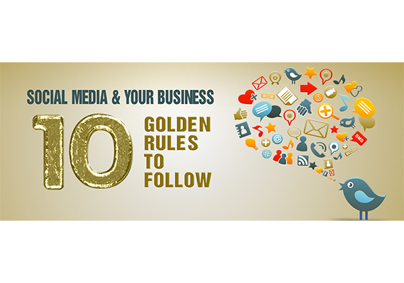 Social Media & Your Business: 10 Golden Rules to Follow