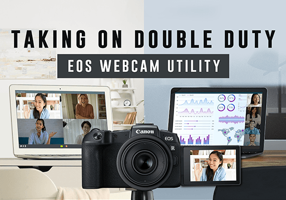 Canon's EOS Webcam Utility Software turns Cameras into High-quality Webcams